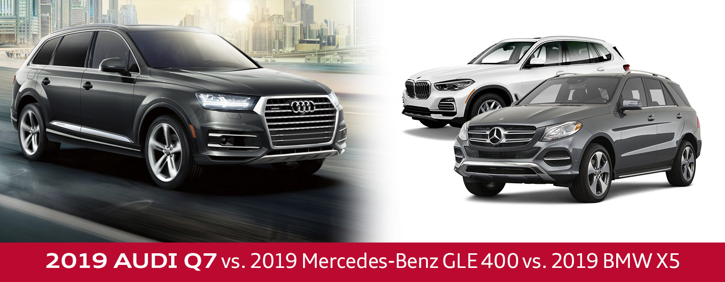 2019 Audi Q7 Vs 2019 Mercedes Benz Gle 400 2019 Bmw X5 In Merriam