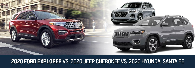 2020 Ford Explorer Vs 2020 Jeep Cherokee 2020 Hyundai Santa Fe In Pompano Beach Fl