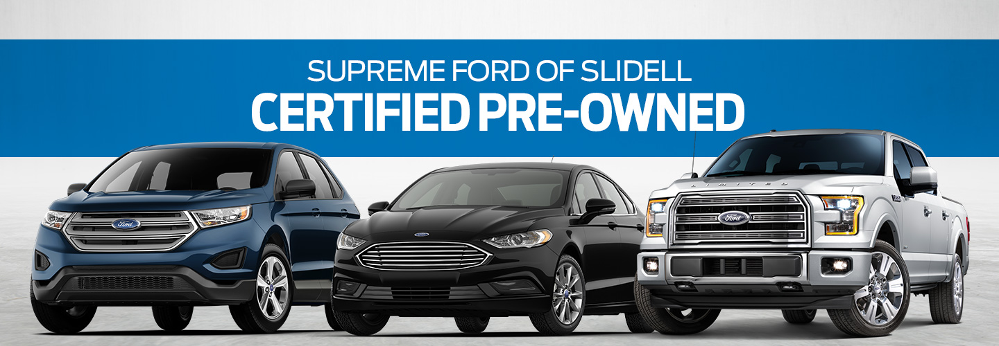 Certified Pre Owned Ford >> Certified Pre Owned Ford Vehicles In Slidell Serving New Orleans